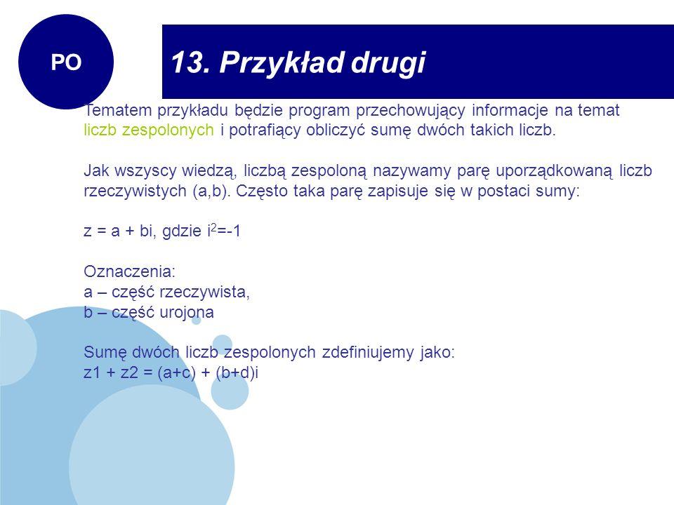 PO 13. Przykład drugi. Tematem przykładu będzie program przechowujący informacje na temat.