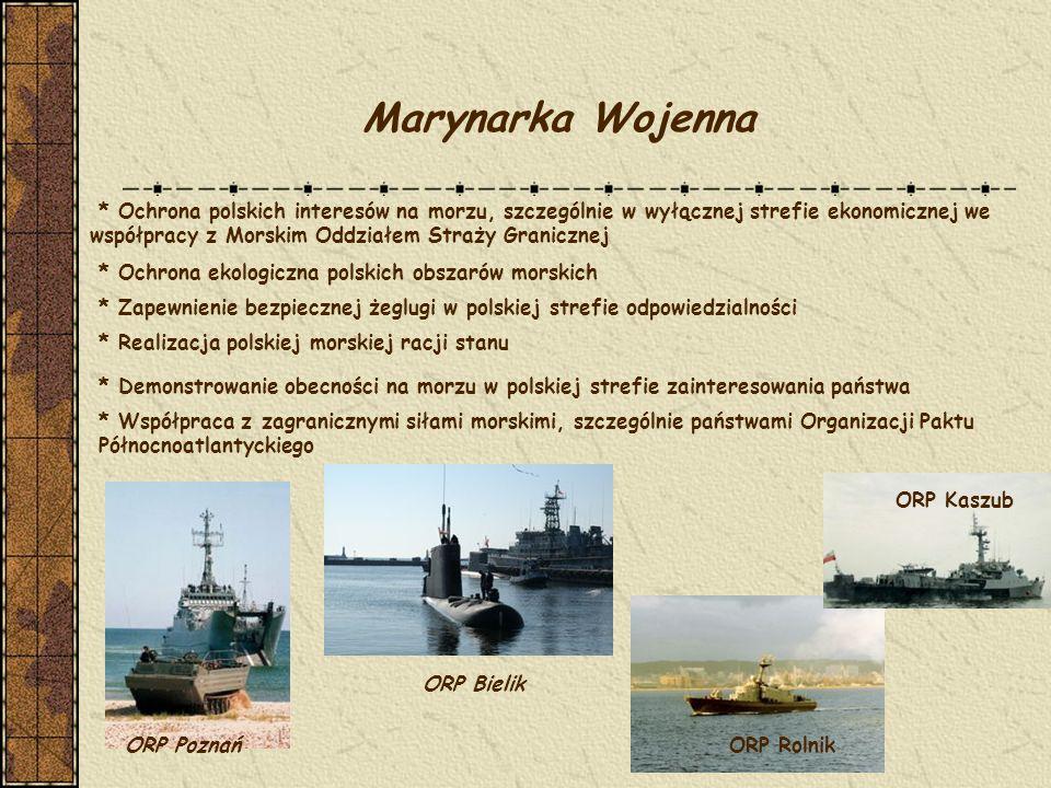 Marynarka Wojenna * Ochrona polskich interesów na morzu, szczególnie w wyłącznej strefie ekonomicznej we.