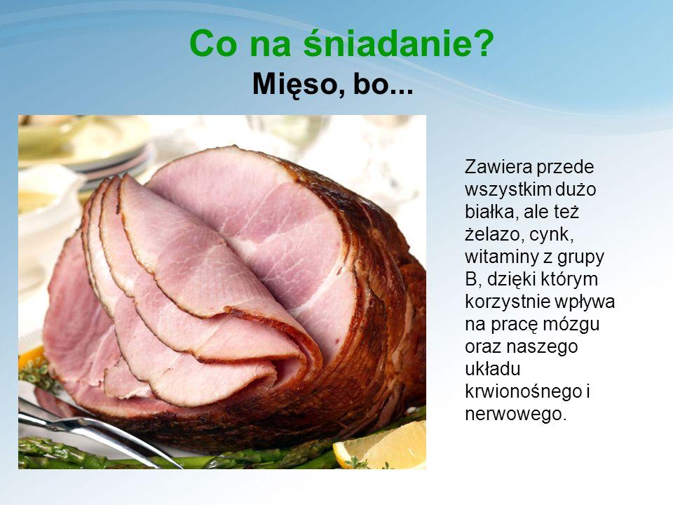 Co na śniadanie Mięso, bo...