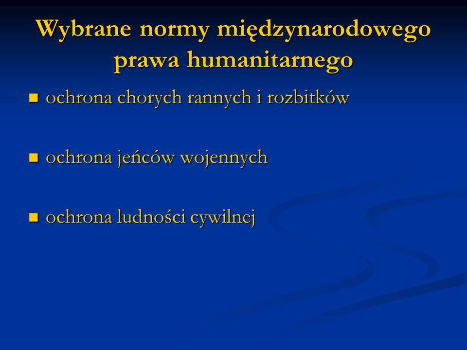 Wybrane normy międzynarodowego prawa humanitarnego