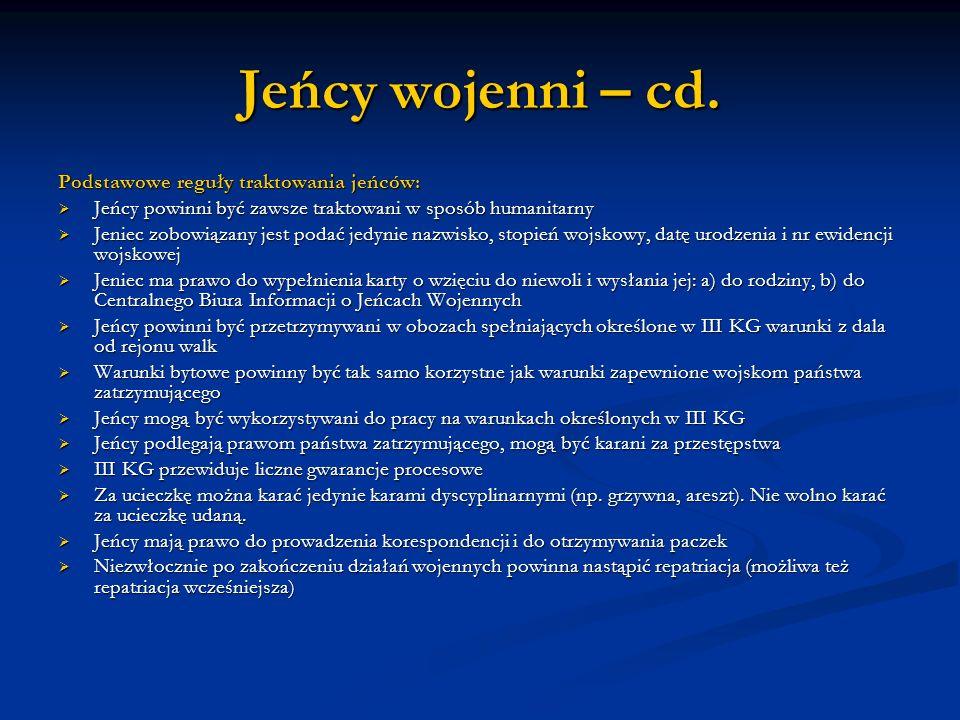 Jeńcy wojenni – cd. Podstawowe reguły traktowania jeńców: