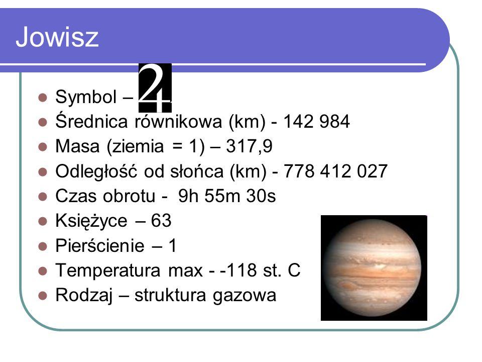 Jowisz Symbol – Średnica równikowa (km) - 142 984