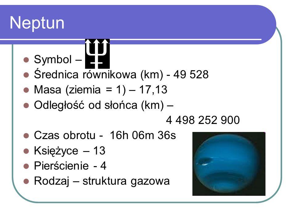 Neptun Symbol – Średnica równikowa (km) - 49 528