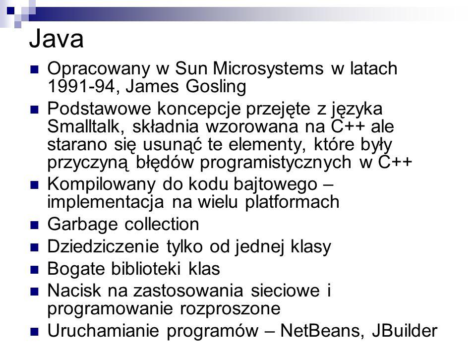 Java Opracowany w Sun Microsystems w latach 1991-94, James Gosling