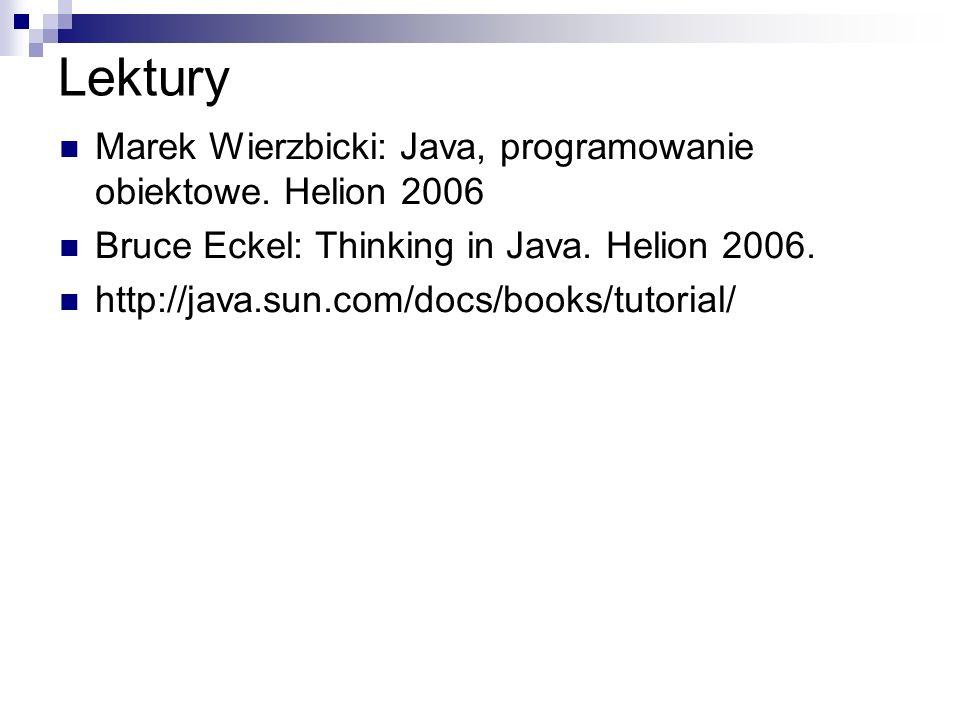 Lektury Marek Wierzbicki: Java, programowanie obiektowe. Helion 2006