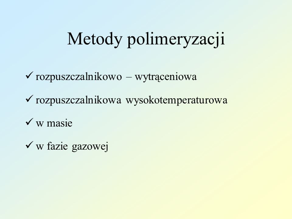 Metody polimeryzacji rozpuszczalnikowo – wytrąceniowa