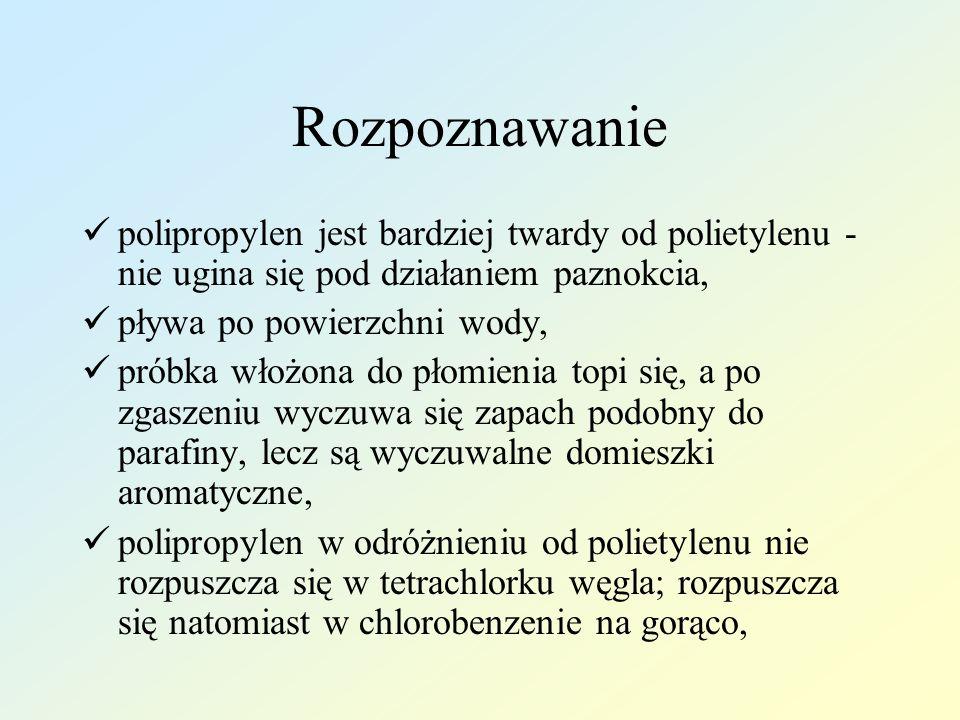 Rozpoznawanie polipropylen jest bardziej twardy od polietylenu - nie ugina się pod działaniem paznokcia,