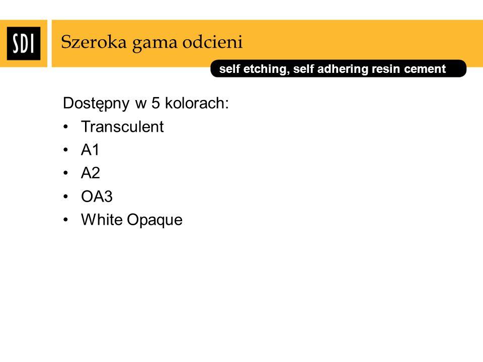 Szeroka gama odcieni Dostępny w 5 kolorach: Transculent A1 A2 OA3