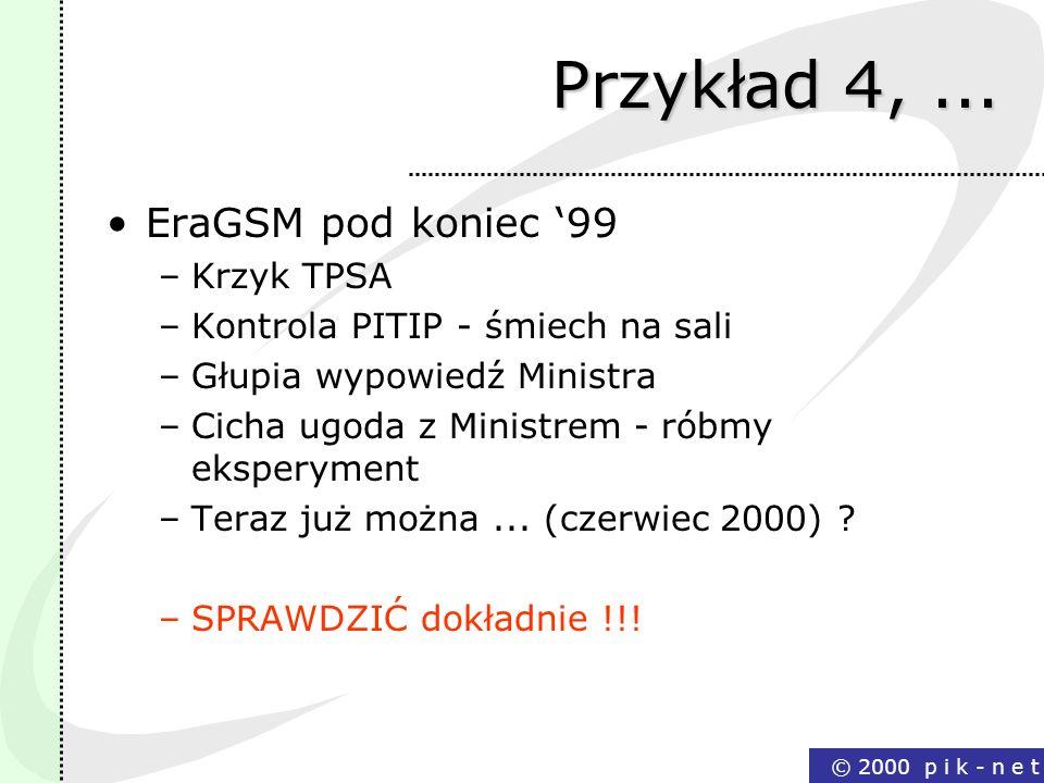 Przykład 4, ... EraGSM pod koniec '99 Krzyk TPSA