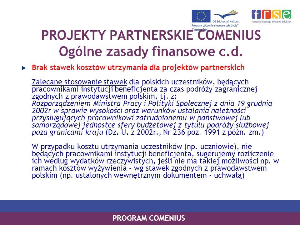 PROJEKTY PARTNERSKIE COMENIUS Ogólne zasady finansowe c.d.