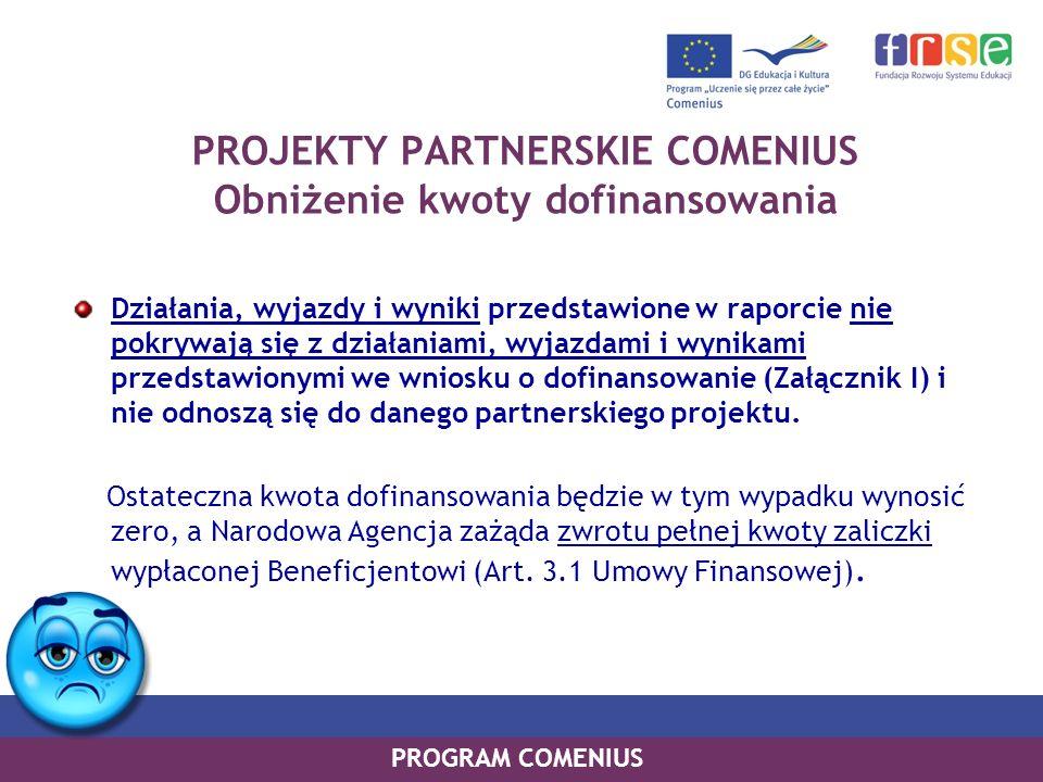PROJEKTY PARTNERSKIE COMENIUS Obniżenie kwoty dofinansowania