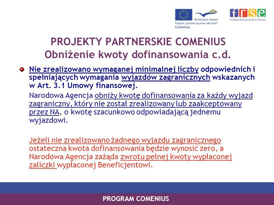 PROJEKTY PARTNERSKIE COMENIUS Obniżenie kwoty dofinansowania c.d.