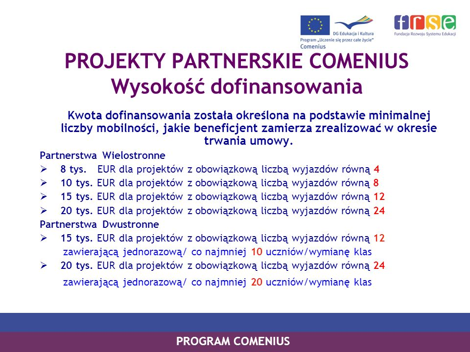 PROJEKTY PARTNERSKIE COMENIUS Wysokość dofinansowania