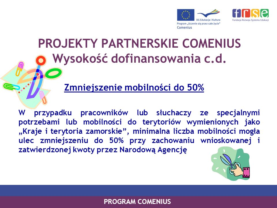 PROJEKTY PARTNERSKIE COMENIUS Wysokość dofinansowania c.d.