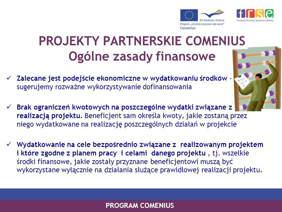 PROJEKTY PARTNERSKIE COMENIUS Ogólne zasady finansowe