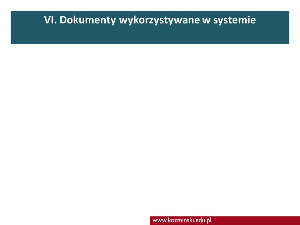 VI. Dokumenty wykorzystywane w systemie