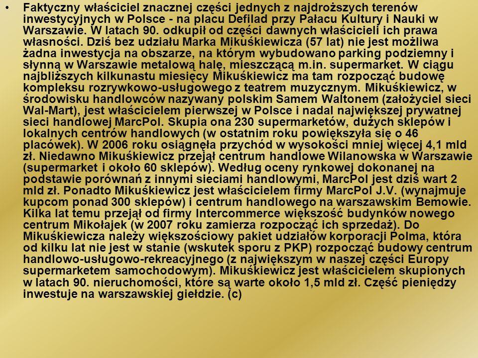 Faktyczny właściciel znacznej części jednych z najdroższych terenów inwestycyjnych w Polsce - na placu Defilad przy Pałacu Kultury i Nauki w Warszawie.
