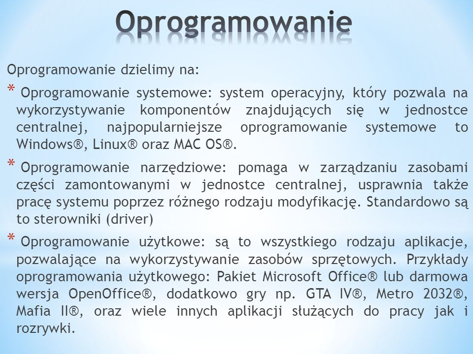 Oprogramowanie Oprogramowanie dzielimy na: