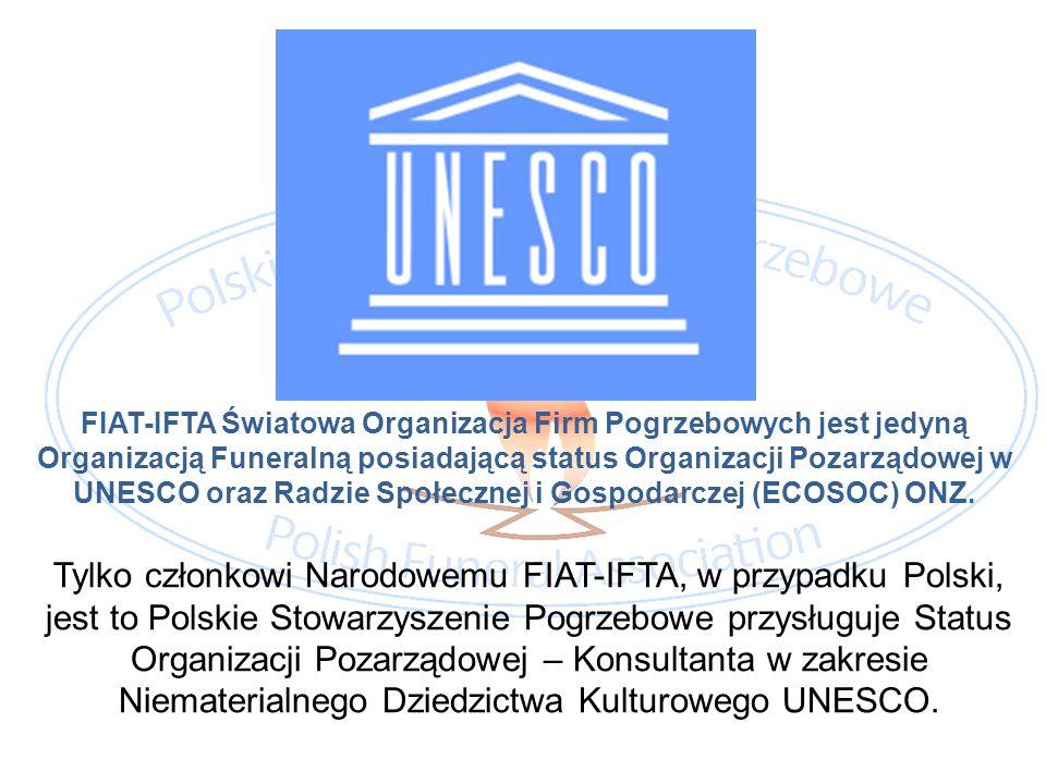FIAT-IFTA Światowa Organizacja Firm Pogrzebowych jest jedyną Organizacją Funeralną posiadającą status Organizacji Pozarządowej w UNESCO oraz Radzie Społecznej i Gospodarczej (ECOSOC) ONZ.