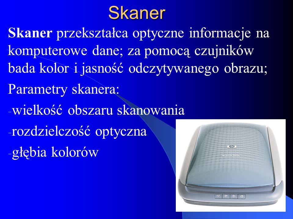Skaner Skaner przekształca optyczne informacje na komputerowe dane; za pomocą czujników bada kolor i jasność odczytywanego obrazu;