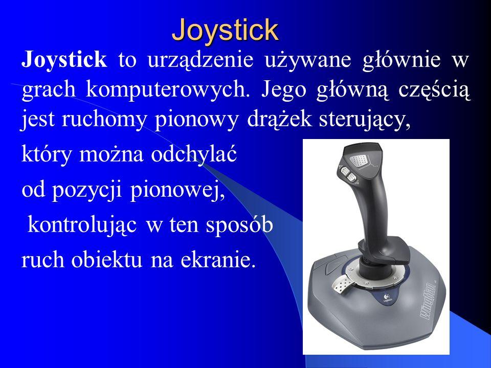 Joystick Joystick to urządzenie używane głównie w grach komputerowych. Jego główną częścią jest ruchomy pionowy drążek sterujący,