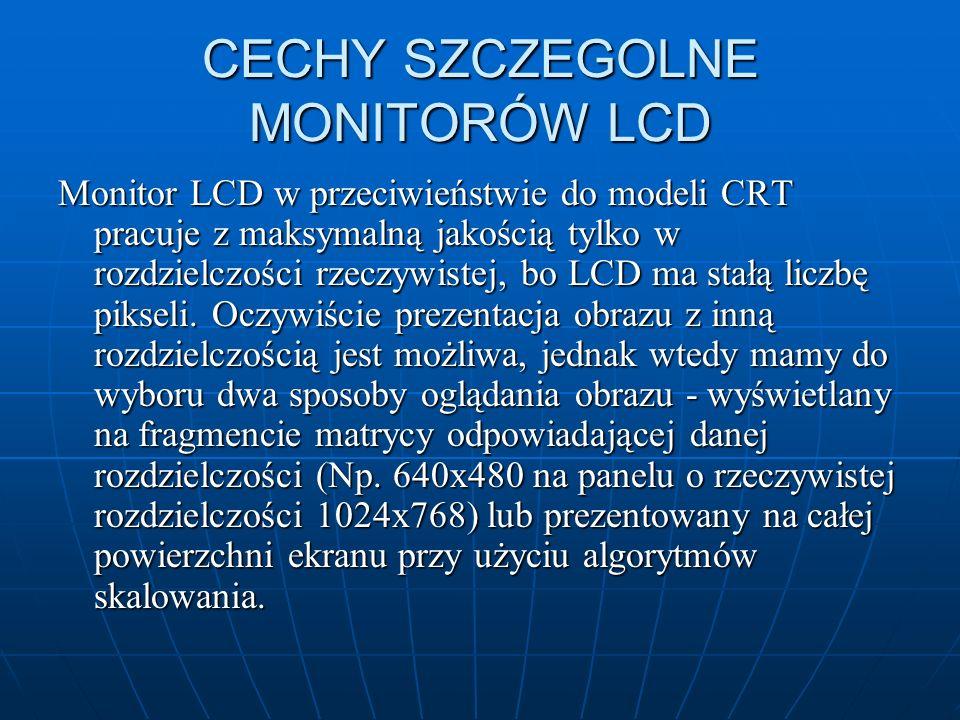 CECHY SZCZEGOLNE MONITORÓW LCD