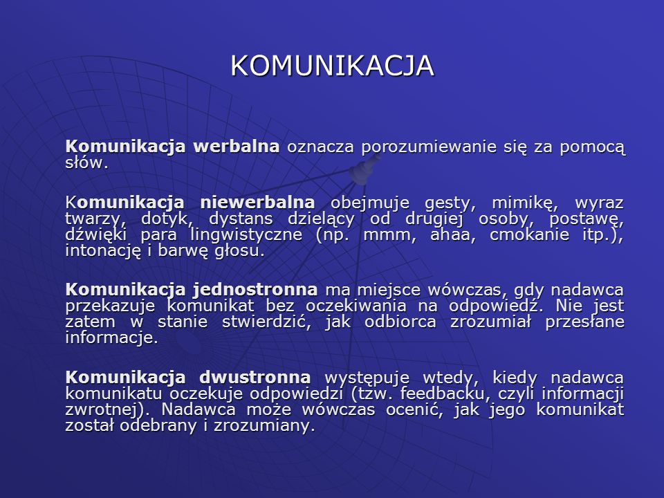 KOMUNIKACJA Komunikacja werbalna oznacza porozumiewanie się za pomocą słów.
