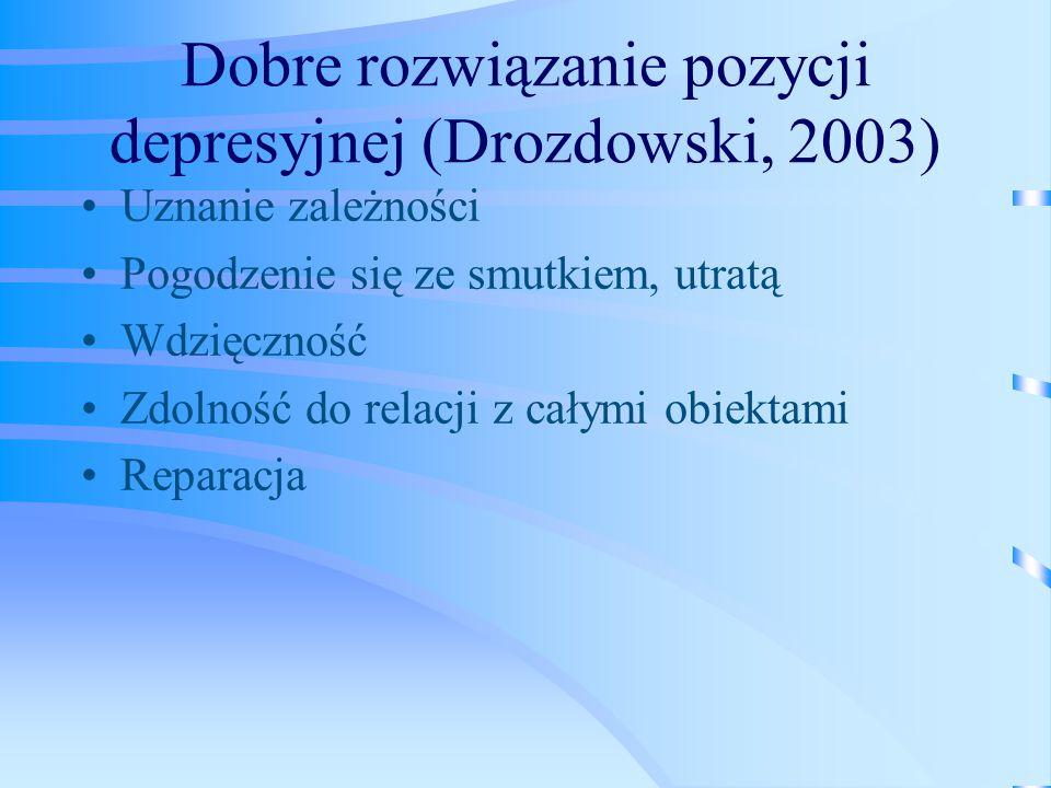 Dobre rozwiązanie pozycji depresyjnej (Drozdowski, 2003)
