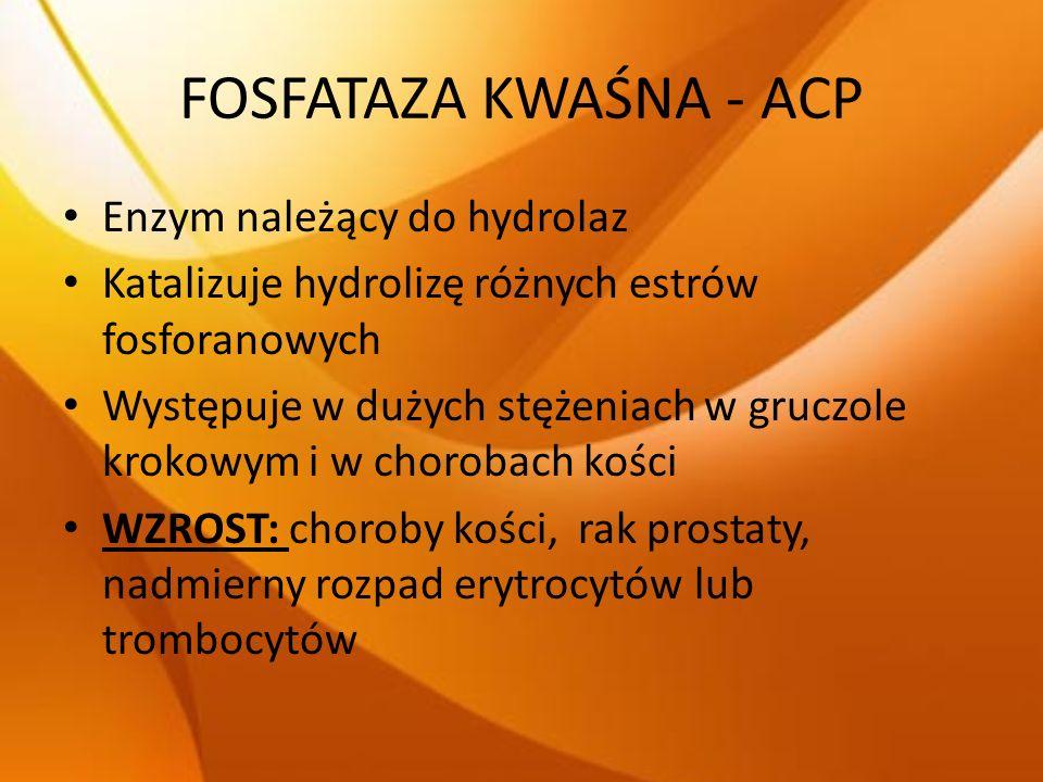 FOSFATAZA KWAŚNA - ACP Enzym należący do hydrolaz
