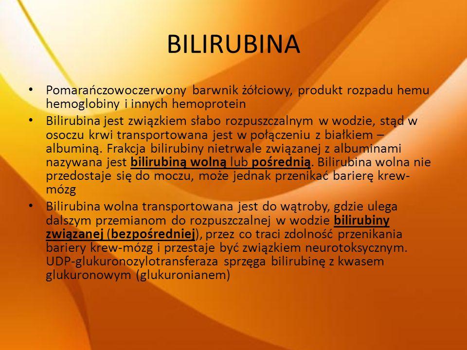 BILIRUBINA Pomarańczowoczerwony barwnik żółciowy, produkt rozpadu hemu hemoglobiny i innych hemoprotein.