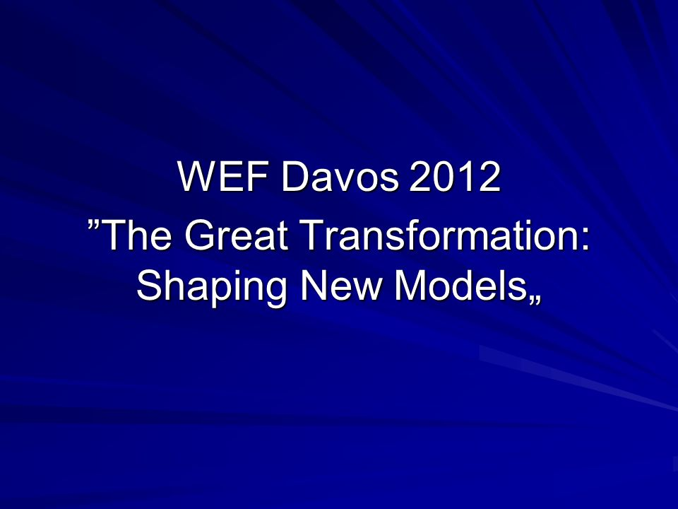 WEF Davos 2012 The Great Transformation: Shaping New Models""