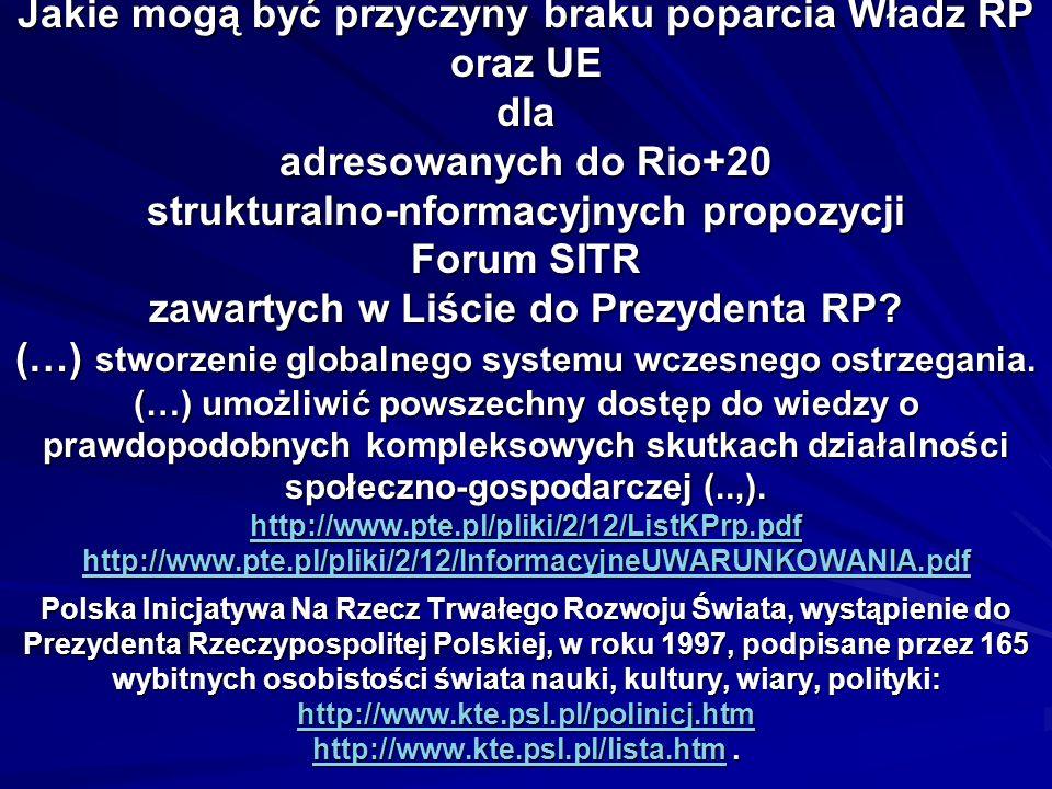 Jakie mogą być przyczyny braku poparcia Władz RP oraz UE dla adresowanych do Rio+20 strukturalno-nformacyjnych propozycji Forum SITR zawartych w Liście do Prezydenta RP.