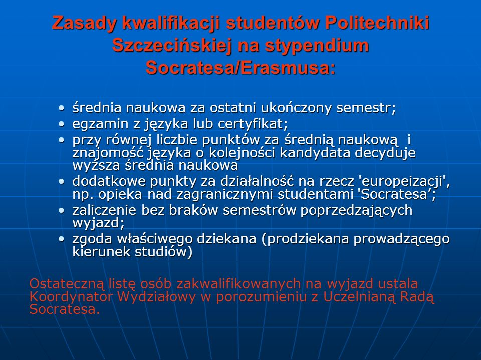 Zasady kwalifikacji studentów Politechniki Szczecińskiej na stypendium Socratesa/Erasmusa: