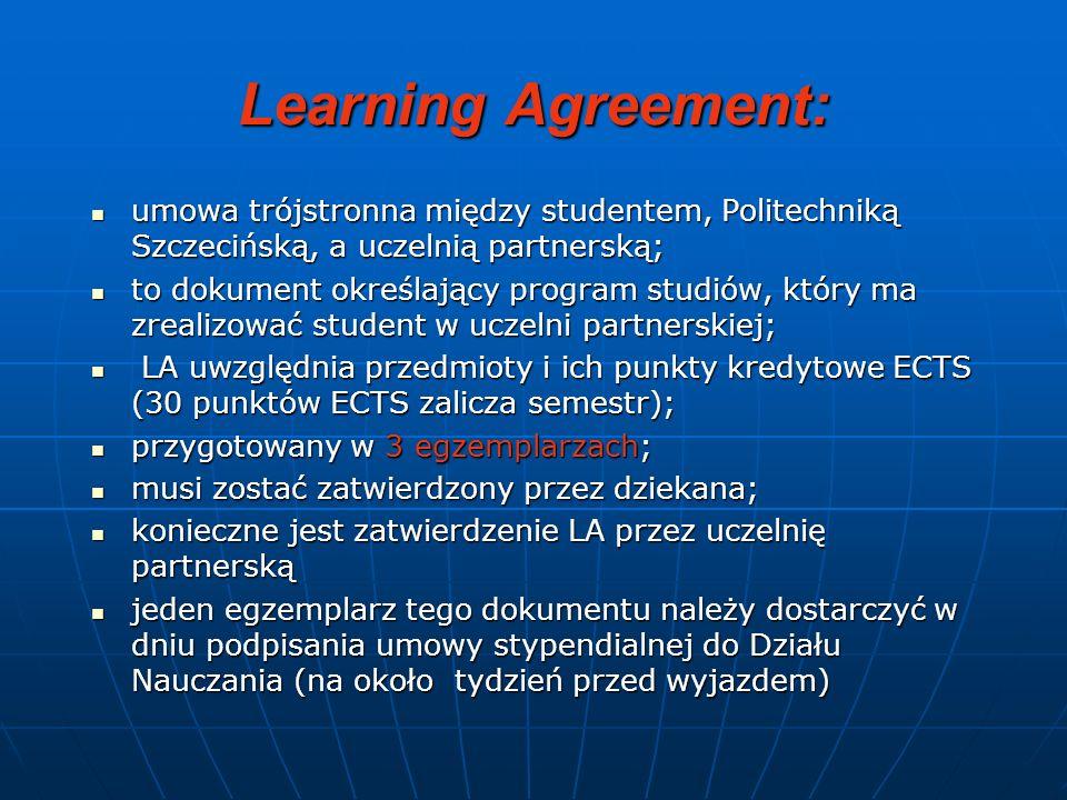 Learning Agreement:umowa trójstronna między studentem, Politechniką Szczecińską, a uczelnią partnerską;