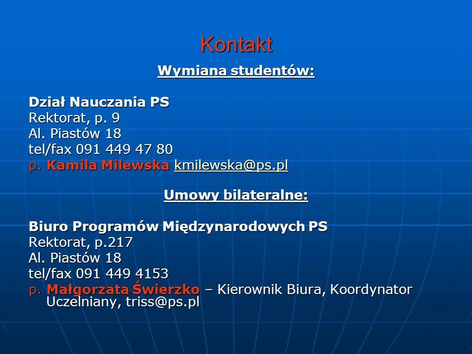 Kontakt Wymiana studentów: Dział Nauczania PS Rektorat, p. 9