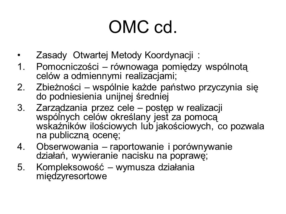OMC cd. Zasady Otwartej Metody Koordynacji :