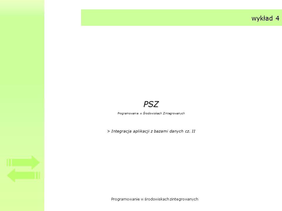 PSZ wykład 4 > Integracja aplikacji z bazami danych cz. II