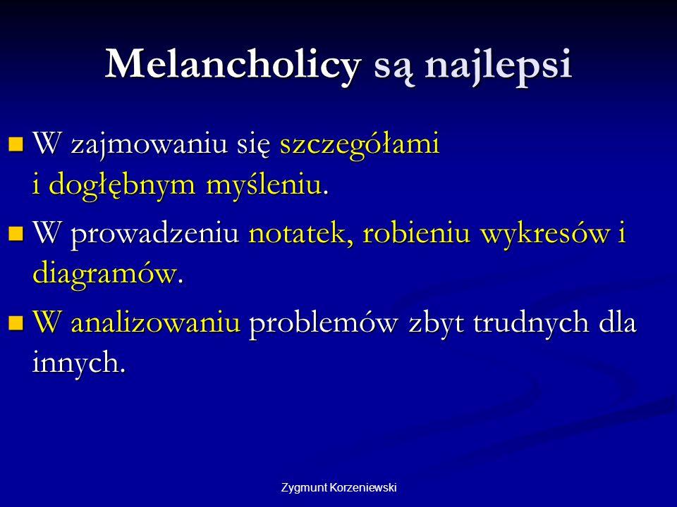 Melancholicy są najlepsi