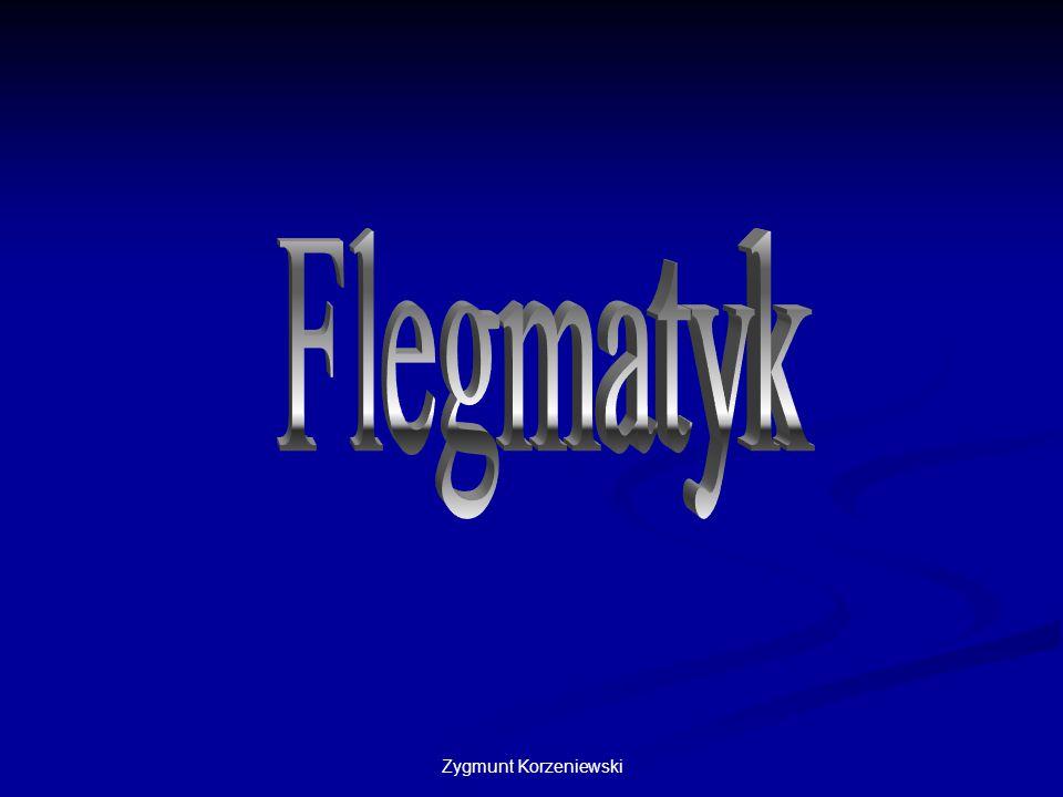 Flegmatyk Zygmunt Korzeniewski