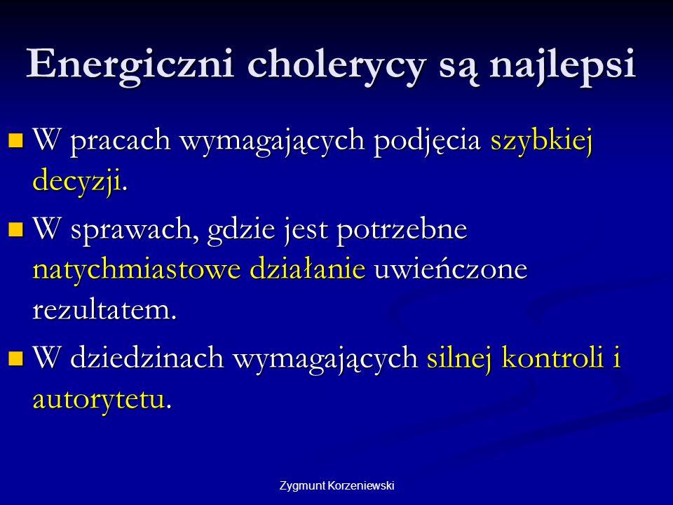 Energiczni cholerycy są najlepsi