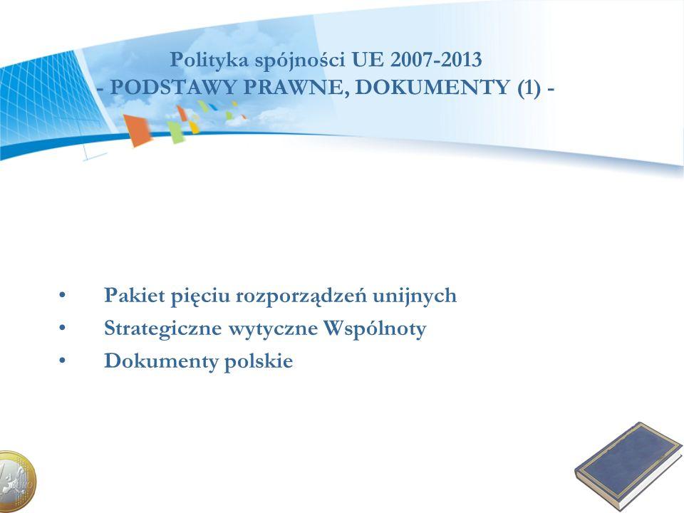 Polityka spójności UE 2007-2013 - PODSTAWY PRAWNE, DOKUMENTY (1) -