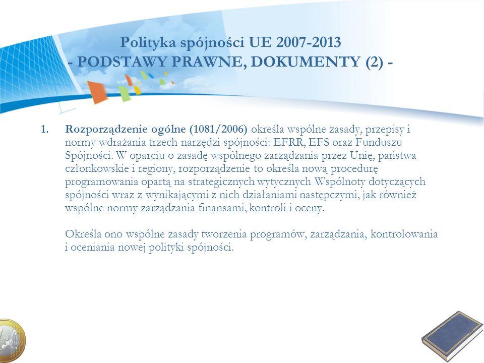 Polityka spójności UE 2007-2013 - PODSTAWY PRAWNE, DOKUMENTY (2) -