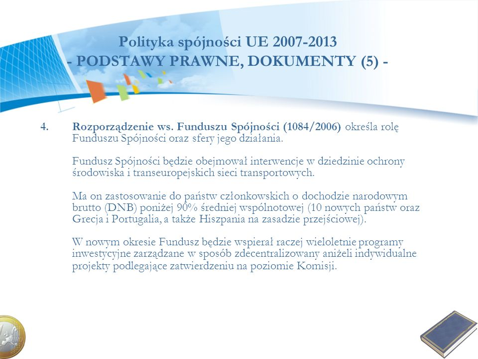 Polityka spójności UE 2007-2013 - PODSTAWY PRAWNE, DOKUMENTY (5) -