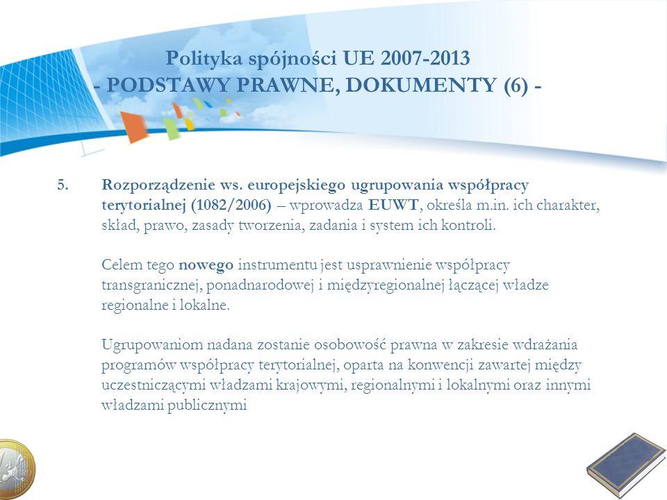 Polityka spójności UE 2007-2013 - PODSTAWY PRAWNE, DOKUMENTY (6) -