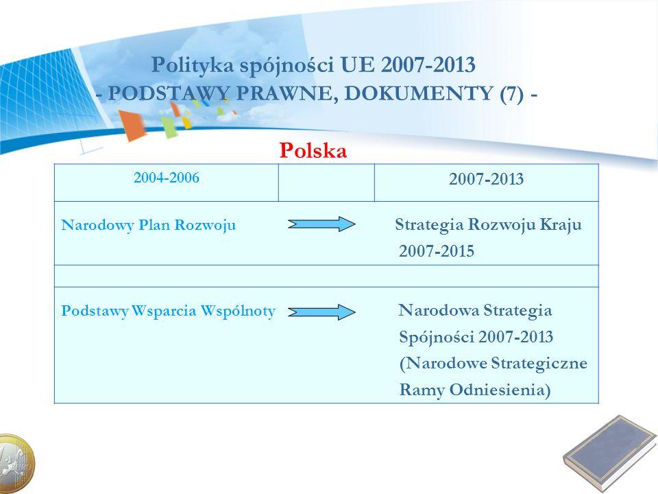 Polityka spójności UE 2007-2013 - PODSTAWY PRAWNE, DOKUMENTY (7) - Polska
