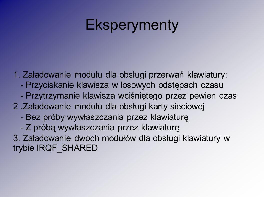 Eksperymenty 1. Załadowanie modułu dla obsługi przerwań klawiatury: