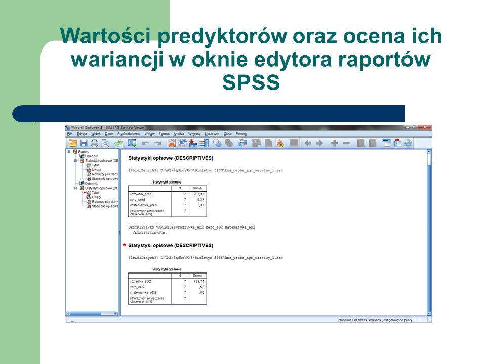 Wartości predyktorów oraz ocena ich wariancji w oknie edytora raportów SPSS