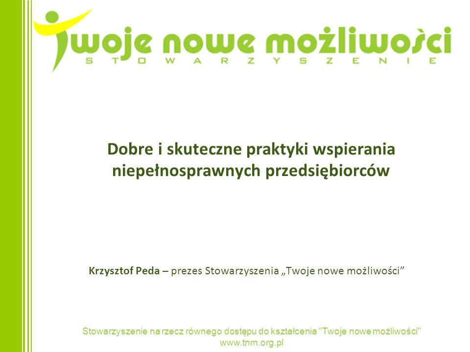"""Krzysztof Peda – prezes Stowarzyszenia """"Twoje nowe możliwości"""