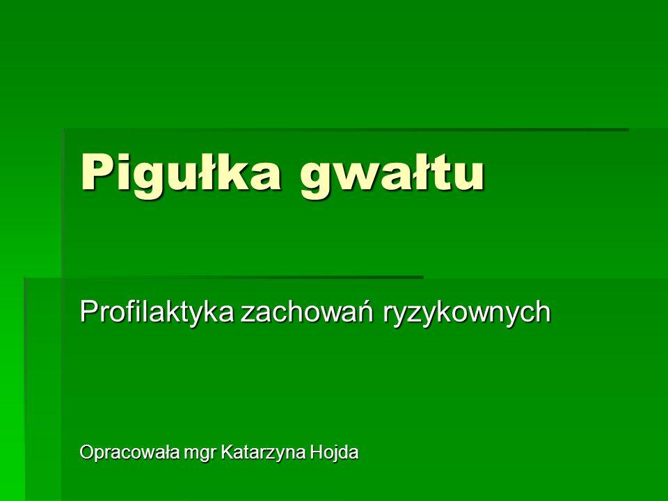 Profilaktyka zachowań ryzykownych Opracowała mgr Katarzyna Hojda