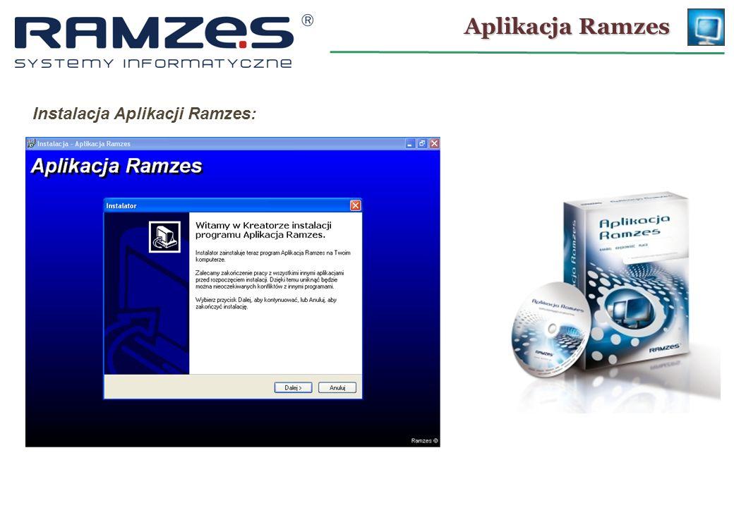 Aplikacja Ramzes Instalacja Aplikacji Ramzes: 25